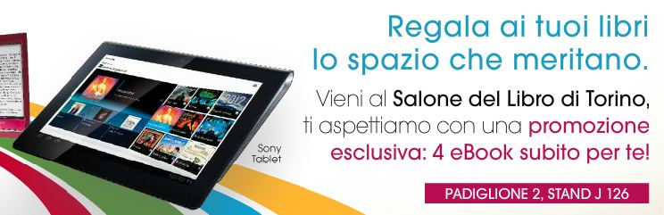 Sony Tablet S: in regalo 4 eBook alla Fiera del Libro 2012 di Torino